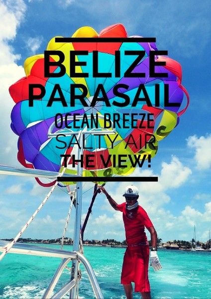 Parasailing over San Pedro, Ambergris Caye, Belize - wait until you see this view!