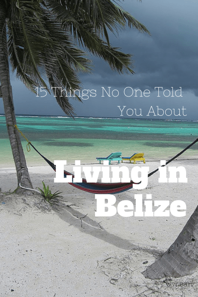 15 Things No One Told You about Living In Belize.