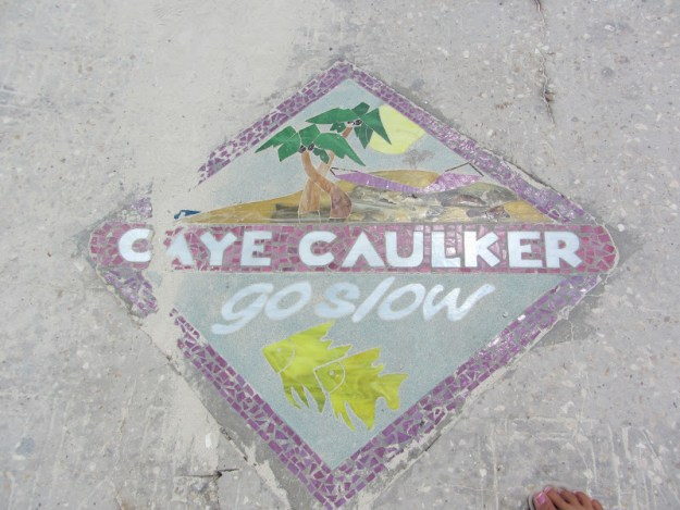 Caye Caulker Belize Go Slow Sign