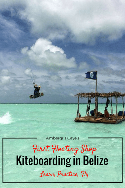 Kiteboarding in Belize, Ambergris Caye's first floating shop, PassionKate