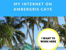 Can you be a digital nomad in Belize? Here is a look at my internet on Ambergris Caye