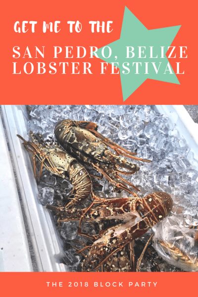 Each June, San Pedro Belize throws one of the biggest parties of the year and it all centers around one thing.  Okay...2.  LOBSTER and good times.