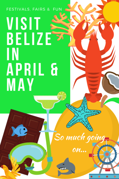 Beautiful Belize is HOPPING in April and May and Even June...festivals and parties and fairs OH MY!