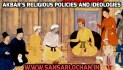 Akbar's Religious Policies and Ideologies