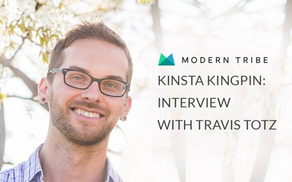 Kinsta Kingpin: Interview With New Senior Strategist at Modern Tribe