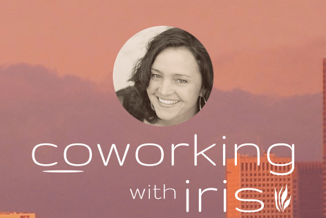 Coworking: Iris Kavanagh & Maya Delano talk about mastering time and space