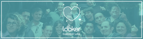 At Looker, the Love is Baked In