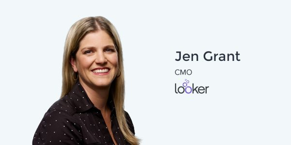Looker's Jen Grant: From actress to CMO