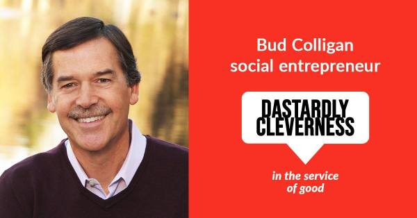 Dastardly Cleverness in the Service of Good: Bud Colligan