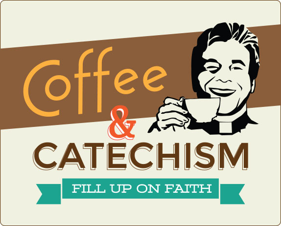 Coffee and Catechism - Young Adults 18 - 39