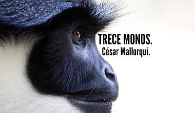 «Trece monos», un libro de relatos de César Mallorquí.