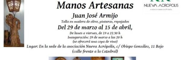 Exposición Juan José Armijo - Manos Artesanas