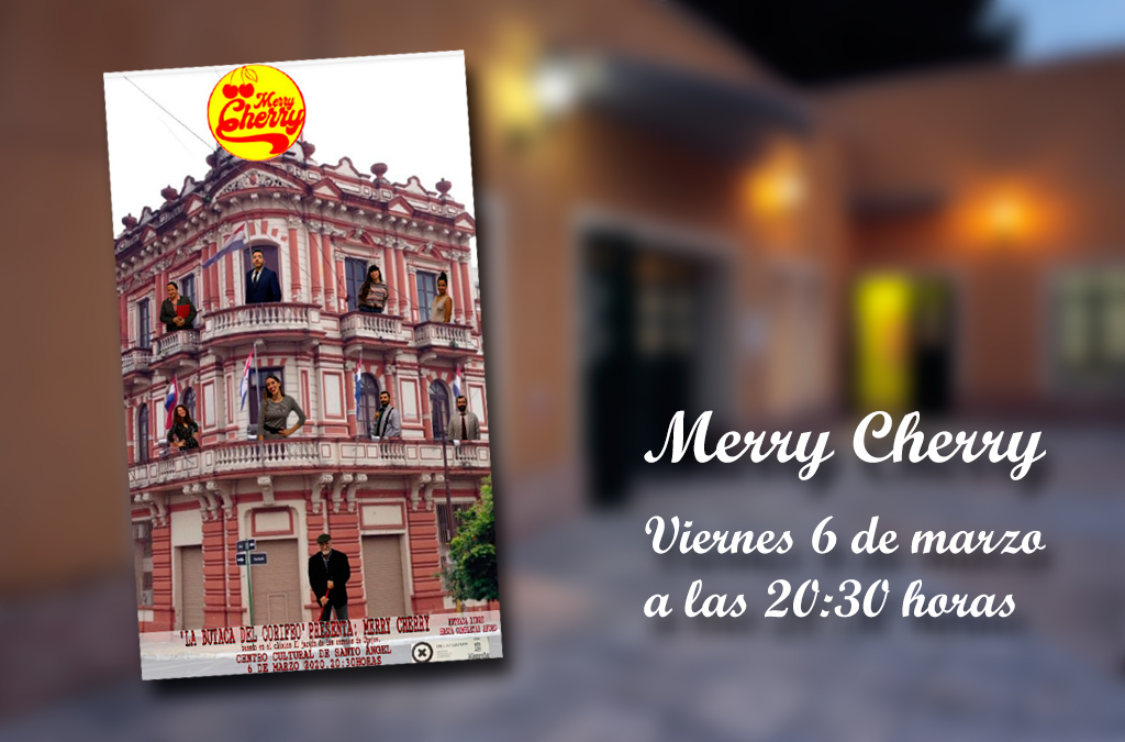 "La butaca del corifeo teatro presenta ""Merry Cherry"""