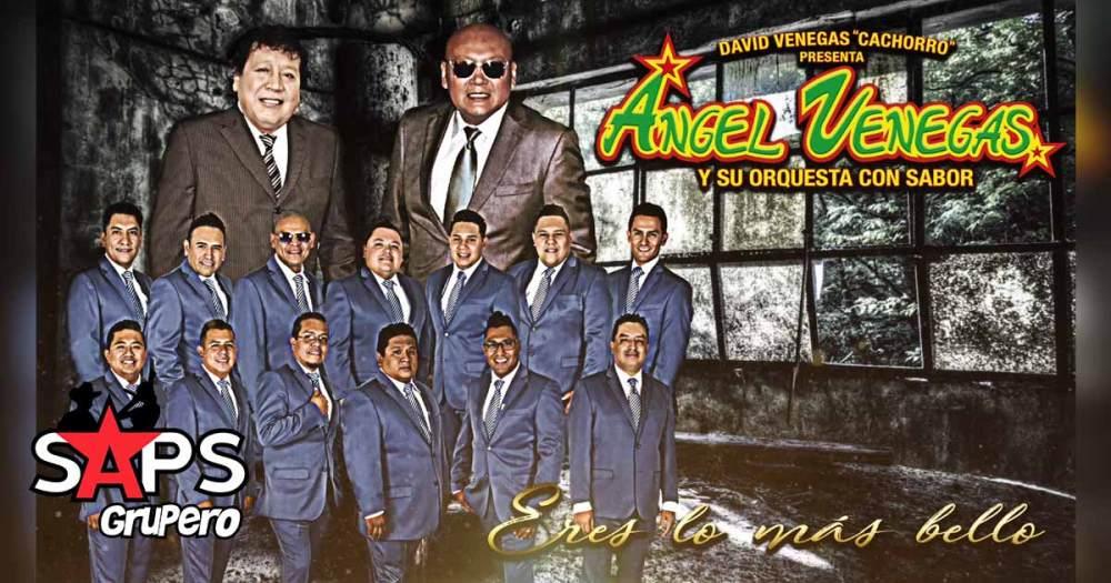 Ángel Venegas Y Su Orquesta Con Sabor, Eres Lo Más Bello