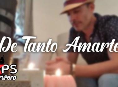 DE TANTO AMARTE, GERMÁN MONTERO