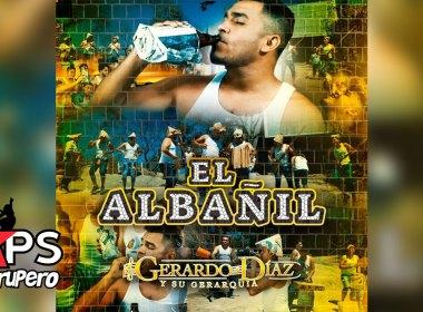 Gerardo Díaz y Su Gerarquía - El Albañil