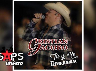 Tú Y Yo Terminamos, Cristian Jacobo