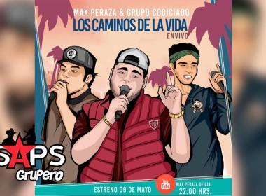 Letra Los Caminos De La Vida, Max Peraza, Grupo Codiciano