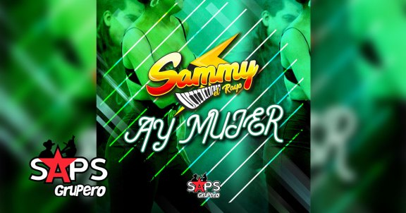Sammy El Rayo - Ay Mujer