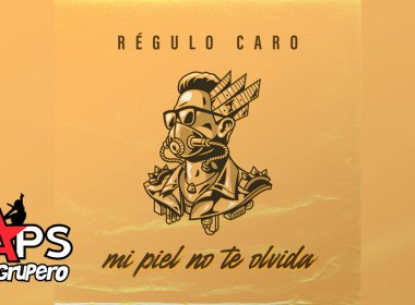 Letra Mi Piel No Te Olvida - Régulo Caro