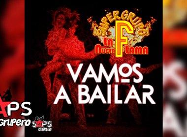 """Súper Grupo F """"La Nueva Flama"""" - Vamos A Bailar"""