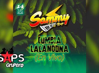 Letra La Cumbia Lacandona, Sammy El Rayo