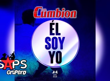 Letra Él Soy Yo – Los Cumbion