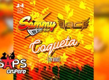 Letra Coqueta (En Vivo) – Sammy El Rayo FT Aldo Y Christian