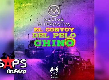 Letra El Convoy Del Pelo Chino – Máxima Alternativa