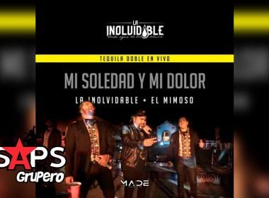 Letra Mi Soledad y Mi Dolor – La Inolvidable Banda Agua De La Llave ft El Mimoso