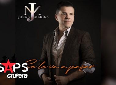 Letra Se Le Va A Pasar – Jorge Medina