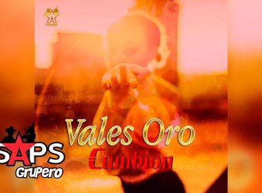 Letra Vales Oro – Los Cumbion
