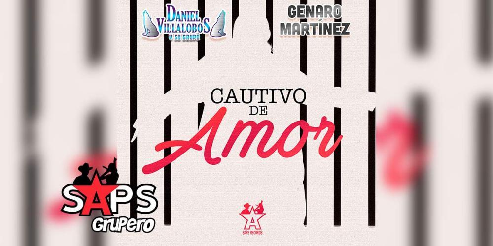 Letra Cautivo De Amor – Daniel Villalobos y Su Grupo ft Genaro Martínez