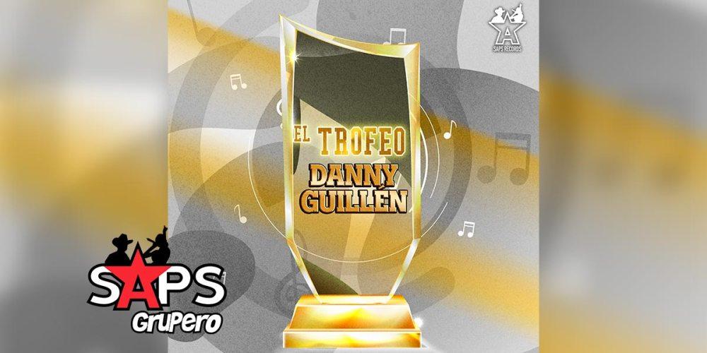 Letra El Trofeo – Danny Guillén