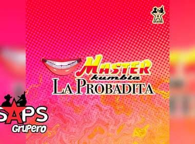 Letra La Probadita – Master Kumbia