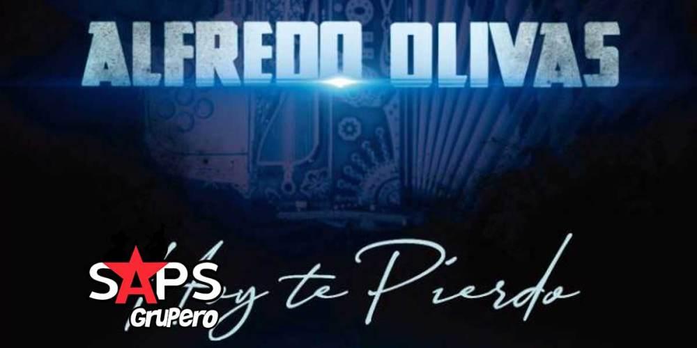 Hoy Te Pierdo, Alfredo Olivas