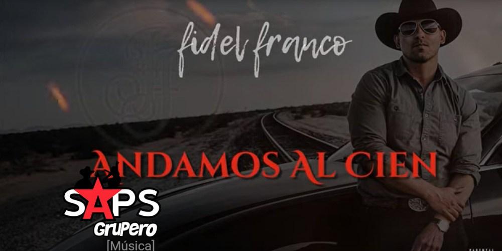 Letra Andamos Al Cien – Fidel Franco