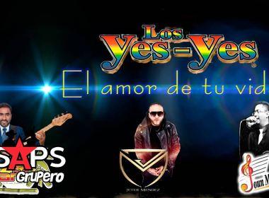 """Los Yes Yes presentan """"El Amor De Tu Vida"""" versión salsa y cumbia"""