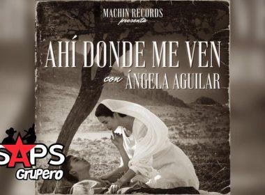 Letra Ahí Donde Me Ven – Angela Aguilar