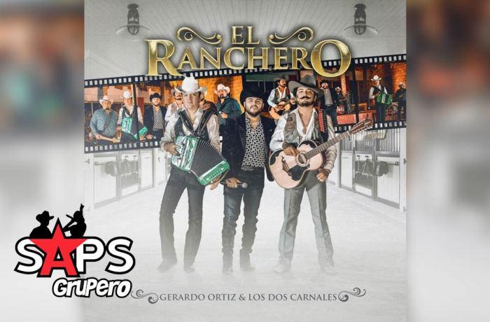 Letra El Ranchero – Gerardo Ortiz & Los Dos Carnales