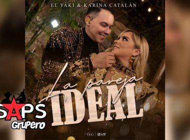 Letra La Pareja Ideal – Luis Alfonso Partida El Yaki & Karina Catalán