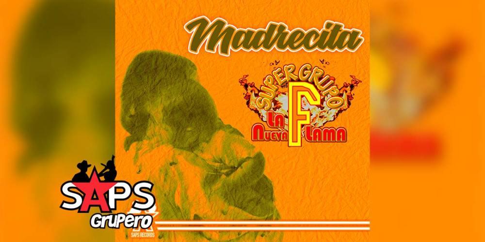 Letra Madrecita – Super Grupo F La Nueva Flama