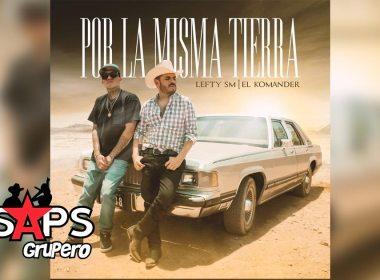 Letra Por La Misma Tierra – Lefty SM & El Komander