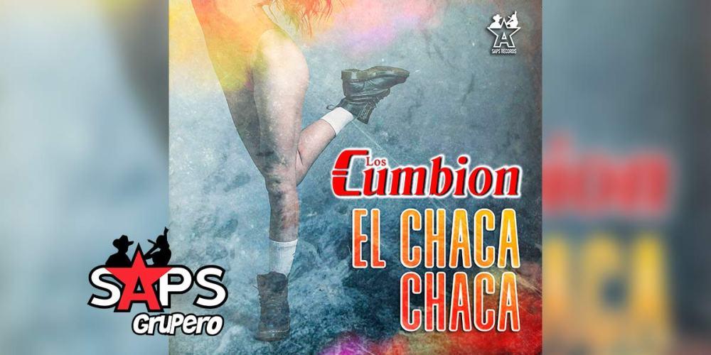 Letra El Chaca, Chaca – Los Cumbion