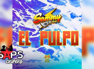 Letra El Pulpo – Sammy El Rayo