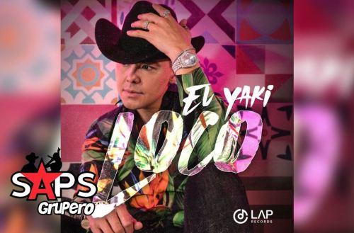 """Letra Loco – Luis Alfonso Partida """"El Yaki"""""""