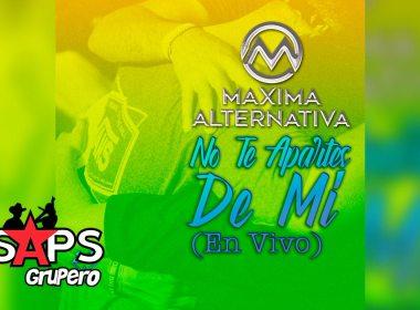 Letra No Te Apartes De Mí (En Vivo) – Máxima Alternativa