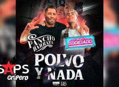 Letra Polvo Y Nada – Pancho Barraza Ft Grupo Codiciado