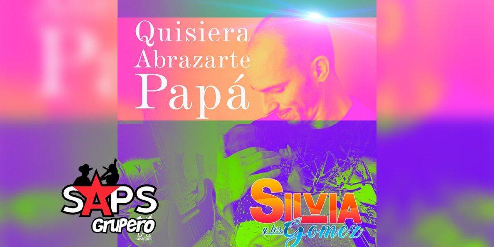 Letra Quisiera Abrazarte Papá – Silvia Y Los Gómez