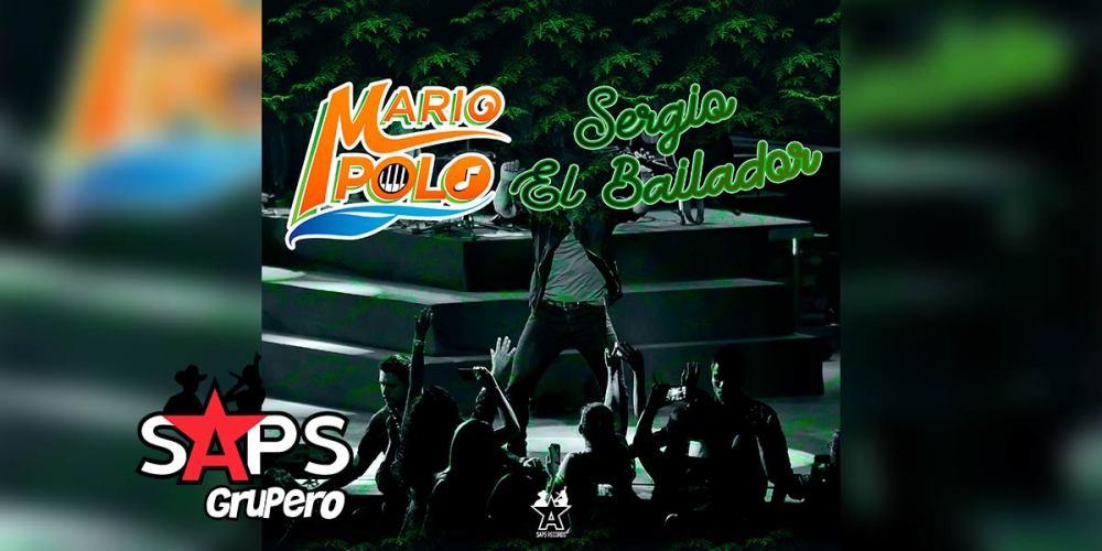 Letra Sergio El Bailador – Mario Polo